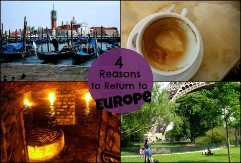 4 Reasons to Return to Europe