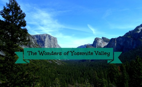 the wonders of Yosemite Valley